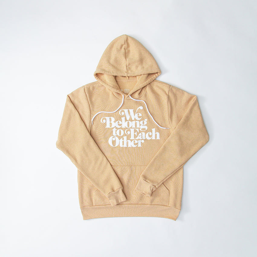 """We Belong To Each Other"" Unisex Hoodie, Heather Sand"