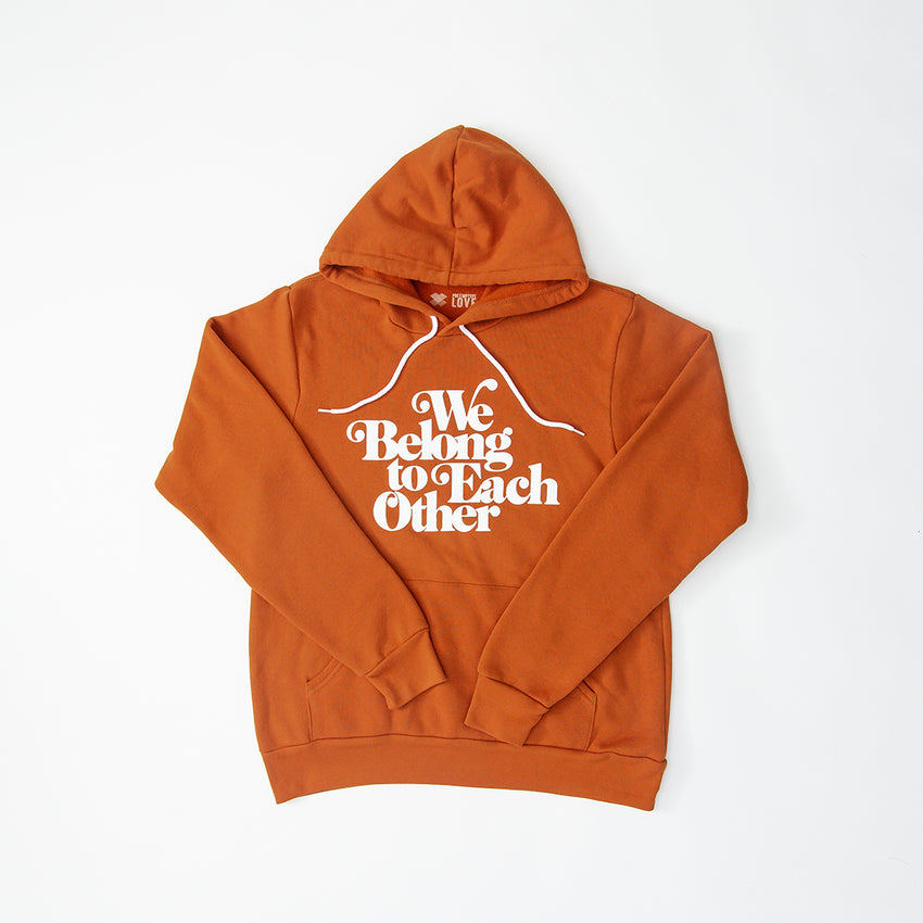 """We Belong To Each Other"" Unisex Hoodie, Autumn"