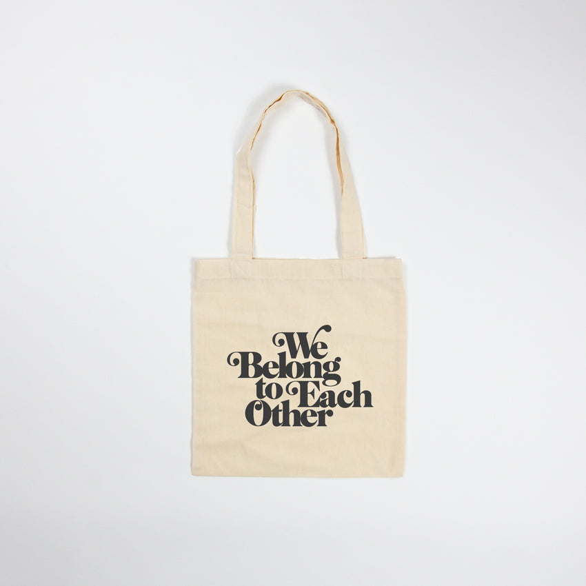 """We Belong To Each Other"" Tote Bag, Black"