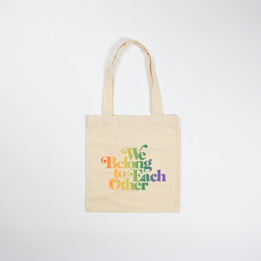 """We Belong To Each Other"" Tote Bag, Rainbow"