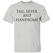 Tall  Silver  And Handsome Shirt  Hoodie  Tank