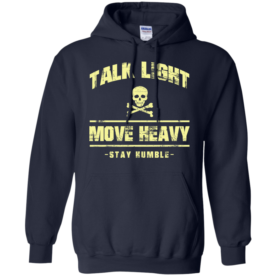 Talk Light Move Heavy Stay Humble Shirt Hoodie Teedragons