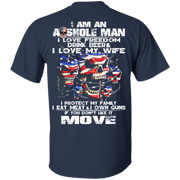 I Am An Asshole Man   I Love Freedom  Drink Beer  Love My Wife Shirt   Back Design