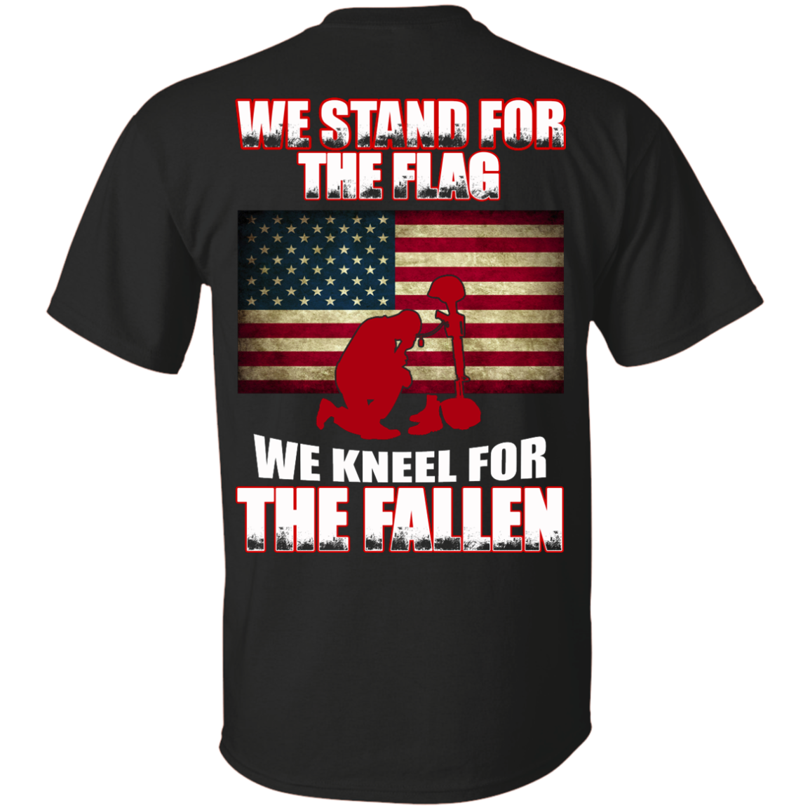 We Stand For The Flag We Kneel For The Fallen Shirt   Back