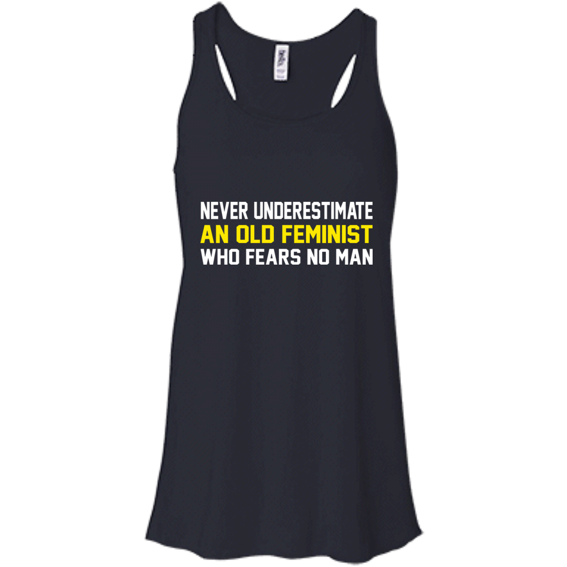 8ab46e337 Never Underestimate An Old Feminist Who Fears No Man Shirt, Hoodie ...