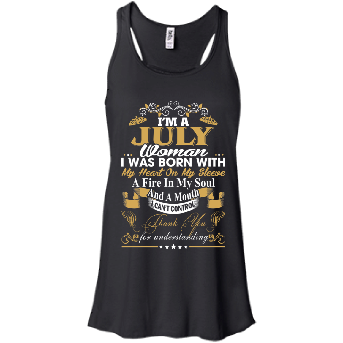3632c7050 I Am A July Woman - I Was Born With My Heart On My Sleeve T-Shirt -  TeeDragons