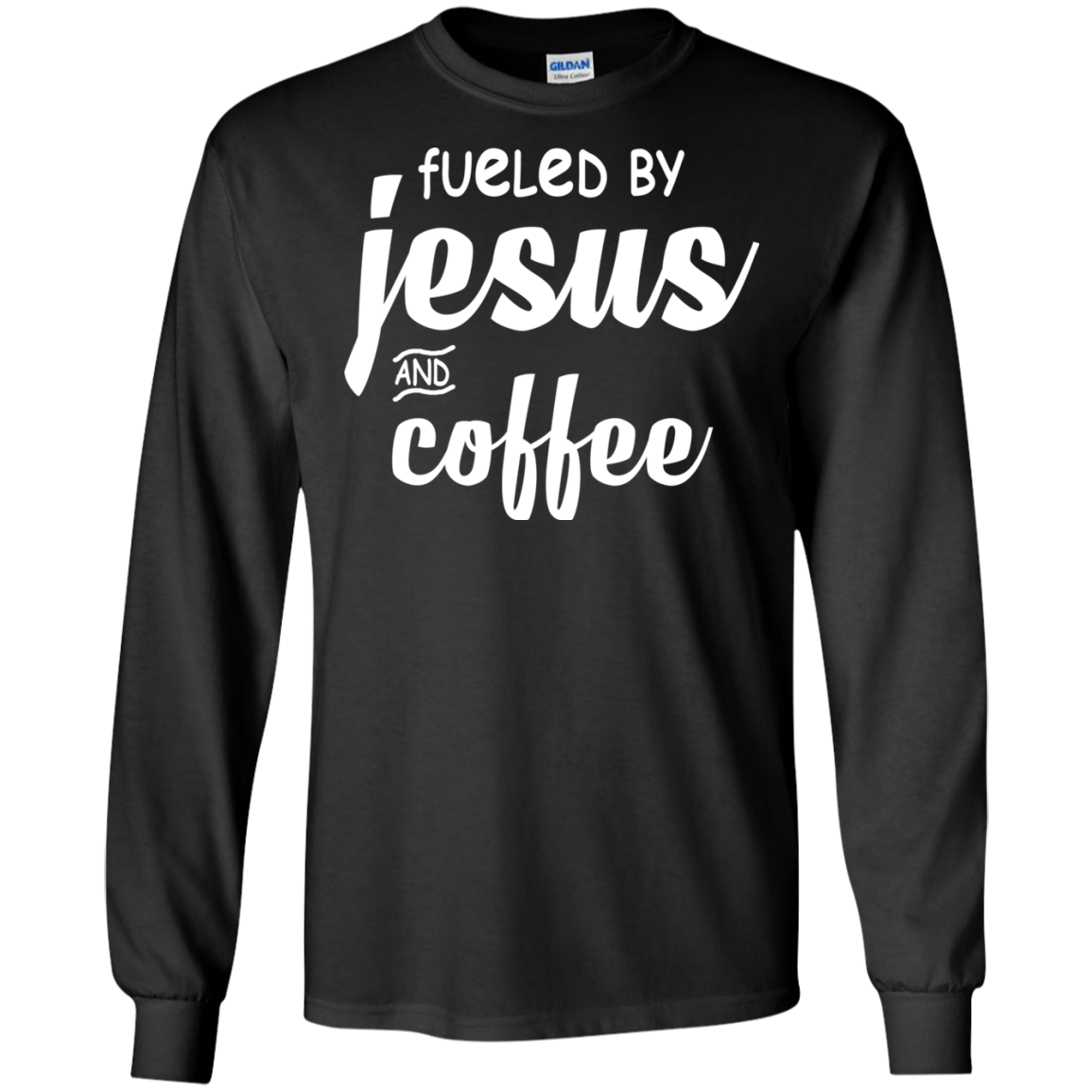 Fueled By Jesus And Coffee Shirt, Hoodie, Tank
