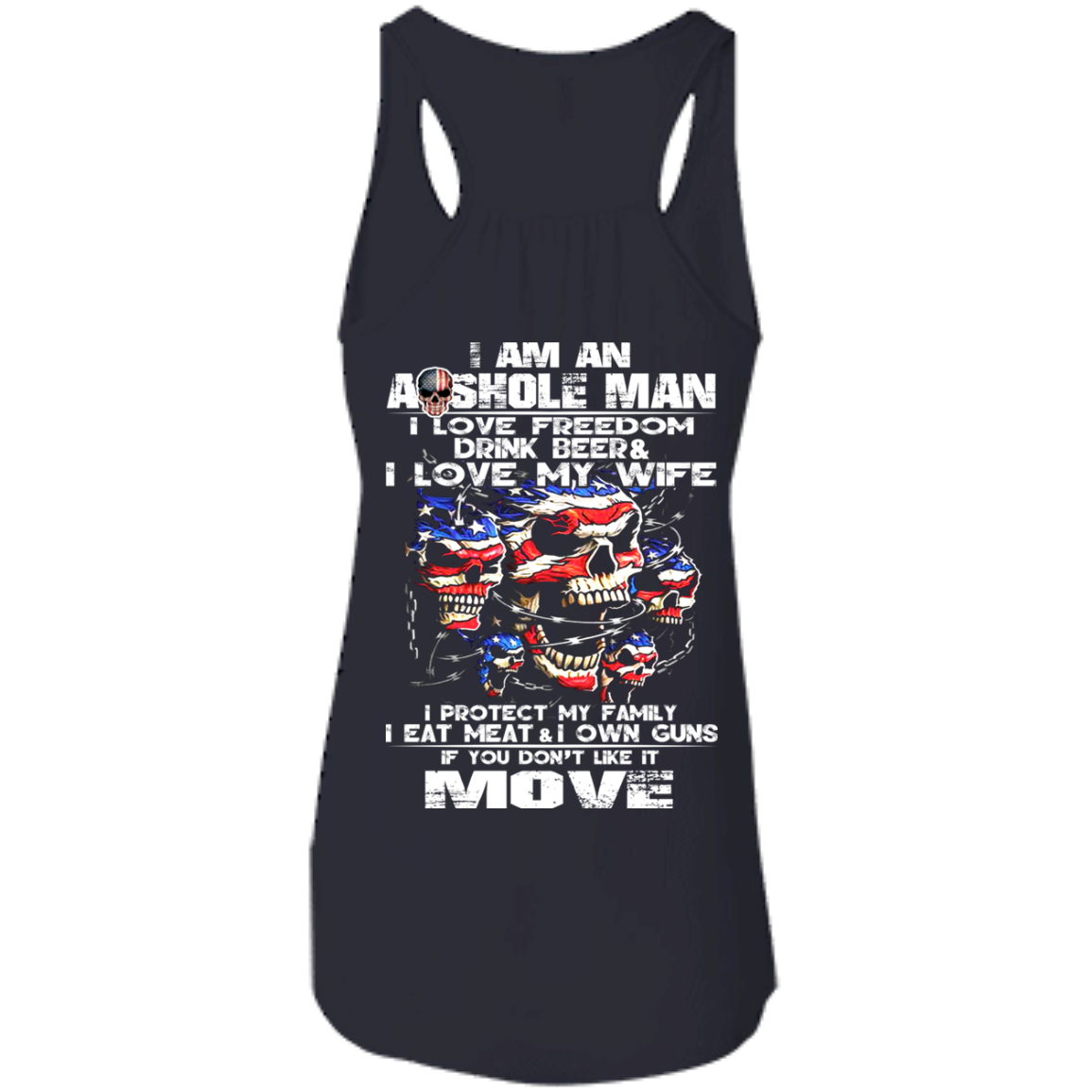 I Am An Asshole Man - I Love Freedom, Drink Beer, Love My Wife Shirt - Back  Design