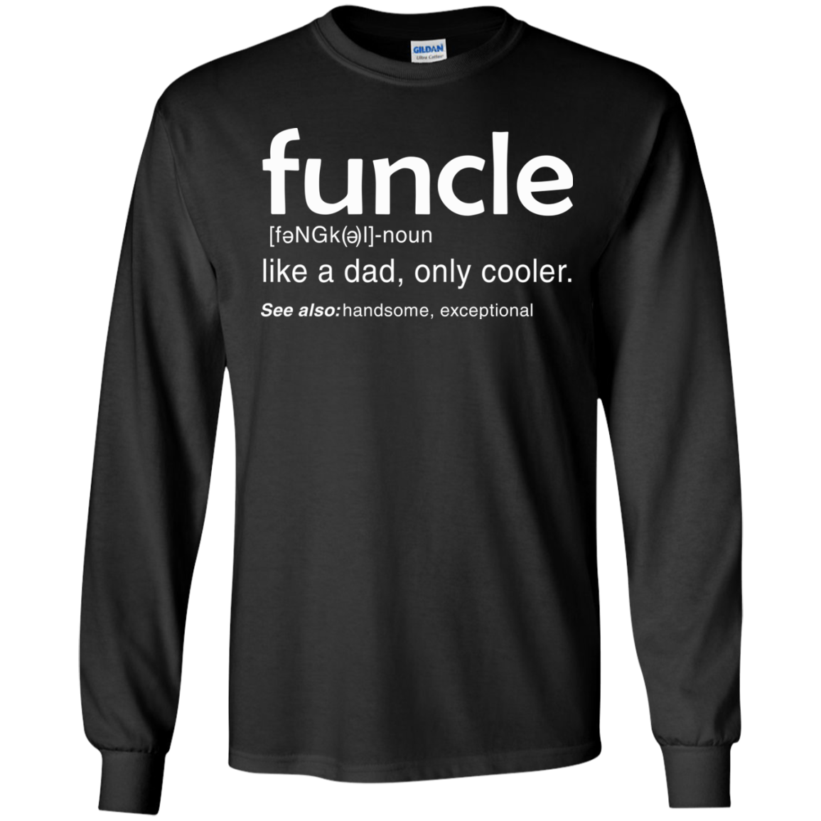 Funcle Definition – Like A Dad Only Cooler Shirt, Hoodie, Tank