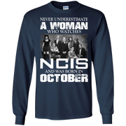 Never Underestimate A Woman Who Watches NCIS And Was Born In October T Shirt
