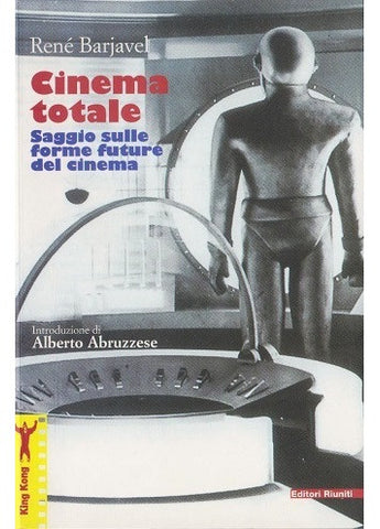 Cinema totale - Saggio sulle forme future del cinema