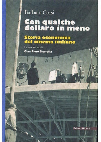 Con qualche dollaro in meno. Storia economica del cinema italiano