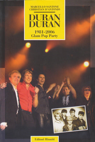 Duran Duran. 1981-2006 Glam Pop Party