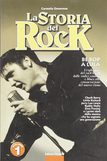 La storia del rock. Be bop a lula - Volume 1