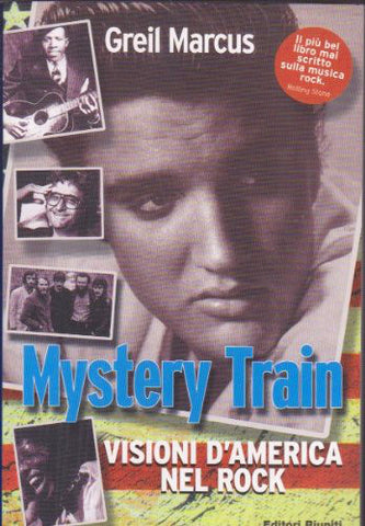 Mystery Train. Visioni d'America nel rock