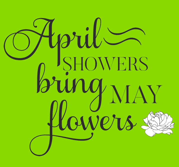 Lawn & Garden Month - Week 4 - Showers and Sunshine!