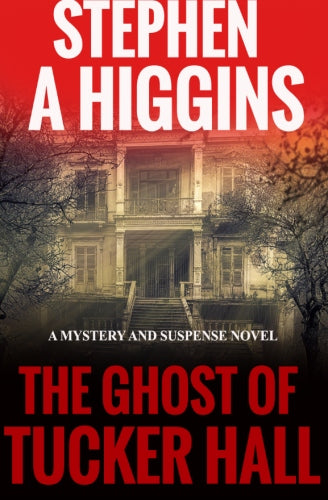 The Ghost Of Tucker Hall A Mystery And Suspense Novel