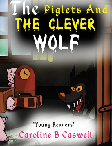 The Piglets And The Clever Wolf