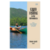 Good Fishing In The Adirondacks: From Lake Champlain To The Streams Of Tug Hill
