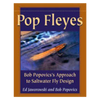 Pop Fleyes: Bob Popovic's Approach To Saltwater Fly Design