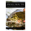 Smallmouth: Modern Fly Fishing Methods, Tactics, and Techniques