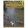 Fly Fisher's Guide to Pennsylvania