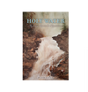 Holy Water Fly Fishing Reveries & Rememberances