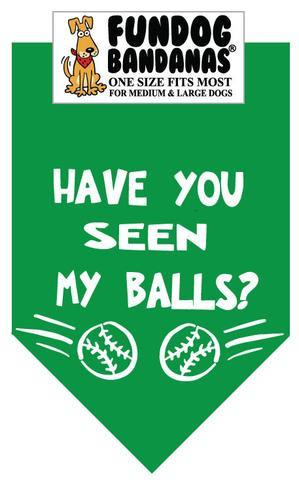 Have You Seen My Balls Green Bandana