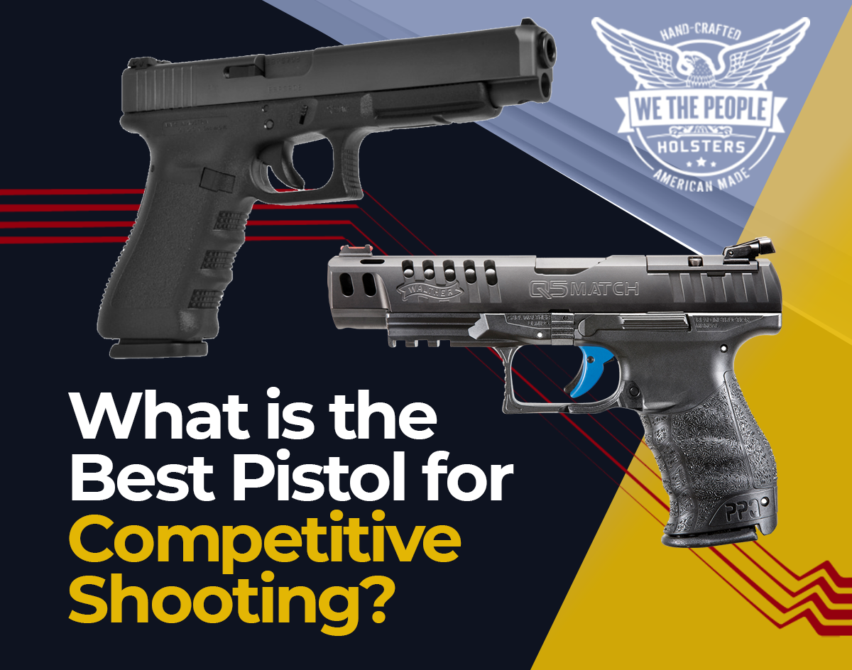 What is the Best Pistol for Competitive Shooting?