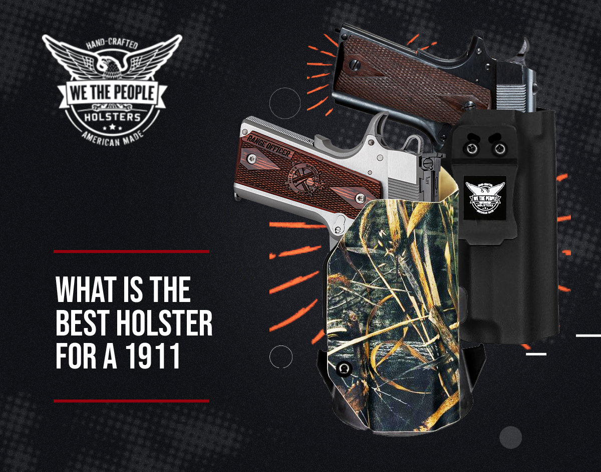 What is the best holster for a 1911?