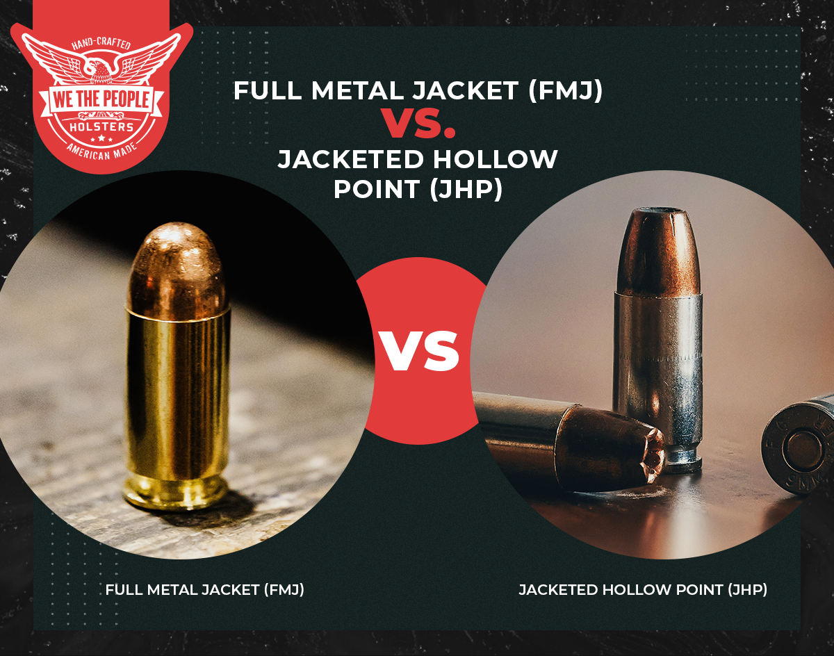 Full Metal Jacket FMJ Vs. Jacketed Hollow Point JHP – We The ...