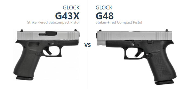 Which is better Glock 43x or Glock 48?