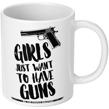Girls Just Want to Have Guns Coffee Mug