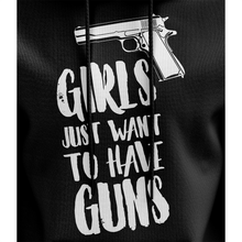 Girls Just Want to Have Guns Hoodie