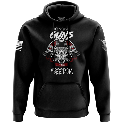 It's Not about Guns, It's About Freedom Hoodie