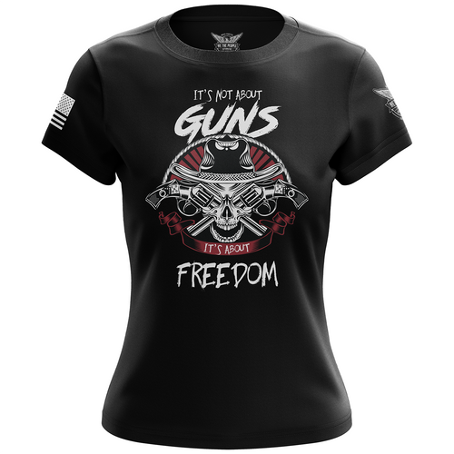 It's Not about Guns, It's About Freedom Women's Short Sleeve Shirt