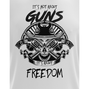 It's Not about Guns, It's About Freedom Short Sleeve Shirt