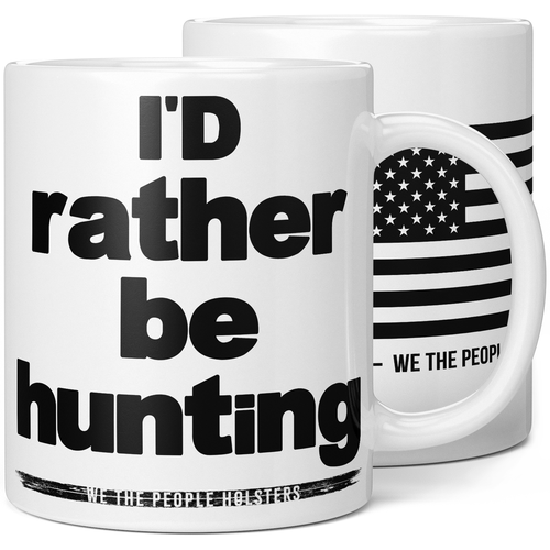 I'd Rather Be Hunting Coffee Mug