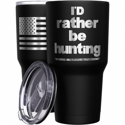 Id Rather Be Hunting + American Flag Stainless Steel Tumbler