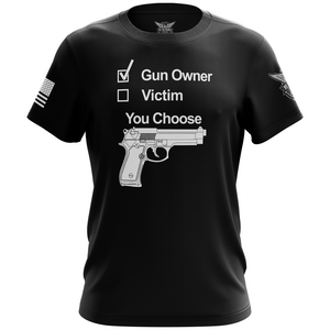 Gun Owner or Victim? You Choose Apparel Unisex T-Shirt