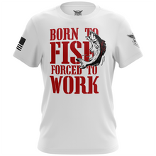 Born to Fish Forced to Work Apparel Unisex T-Shirt