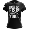 Born to Fish Forced to Work Women's Short Sleeve Shirt