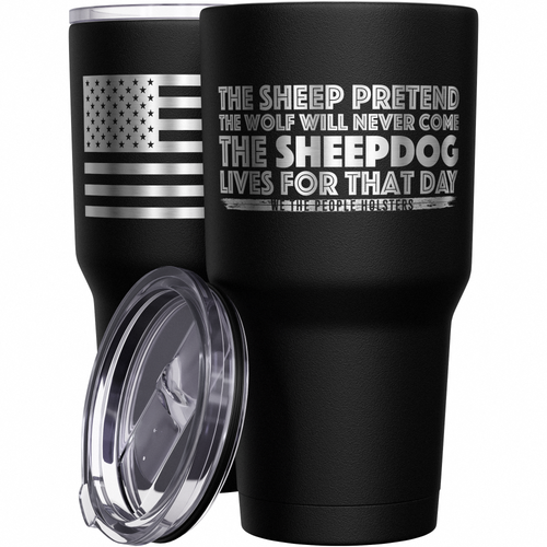 The Sheepdog Lives For That Day  + American Flag Stainless Steel Tumbler