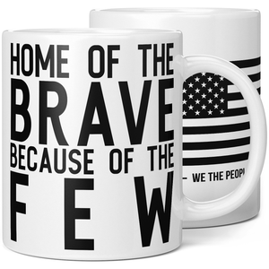 Home of the Brave Because of the Few Coffee Mug