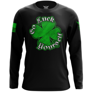 Go Luck Yourself Long Sleeve Shirt