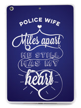 Police Wife - Miles Apart, Still Has My Heart Case