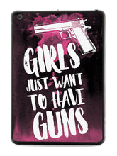 Girls Just Want To Have Guns Case