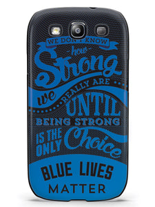 How Strong - Blue Lives Matter - Black Case
