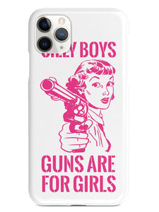Silly Boys, Guns are for Girls - Pink Text Case