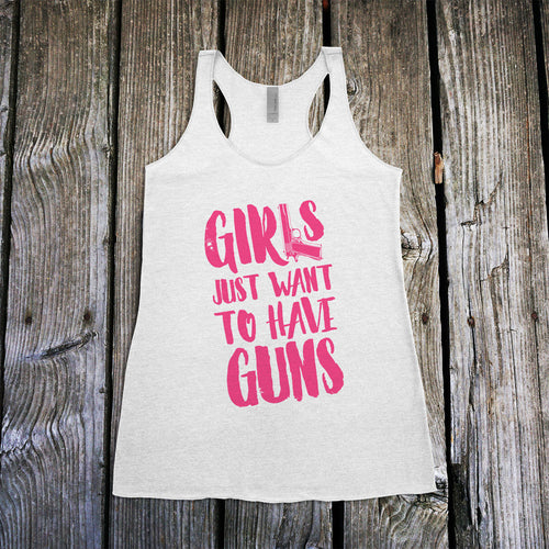 Girls Just Want to Have GUNS Pink Women's Racerback Tank Top